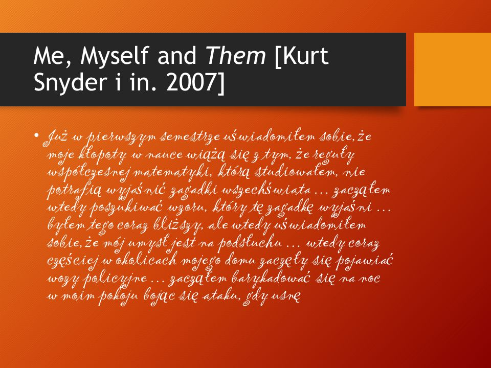 Me, Myself and Them [Kurt Snyder i in. 2007]
